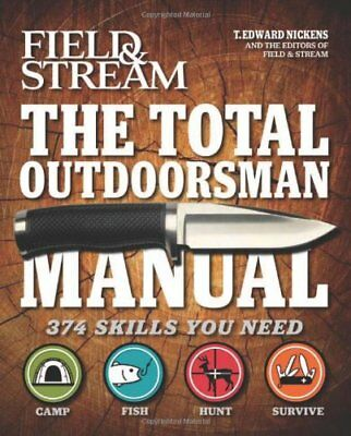 The Total Outdoorsman Manual (Field & (Field And Stream The Total Outdoorsman Manual)