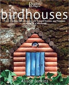 Birshouses - 20 Simple Homes and Feeders to Make in a Weekend