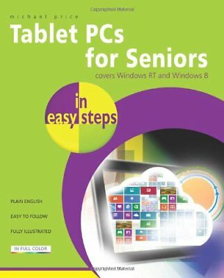 Tablet PCs for Seniors in easy steps: Covers Windows RT and Windows 8 for sale  Shipping to India