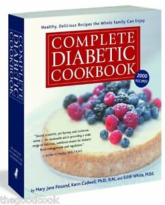 COMPLETE DIABETIC COOKBOOK ~ 2000 HEALTHY DELICIOUS RECIPES  FOR FAMILY TO ENJOY