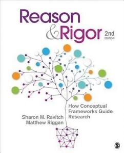 Reason & Rigor: How Conceptual Frameworks Guide Research by J. Matthew Riggan, S