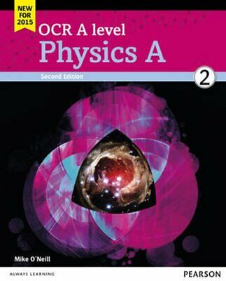 OCR A level Physics A Student Book 2 + ActiveBook by Mike O'Neill 9781447990833