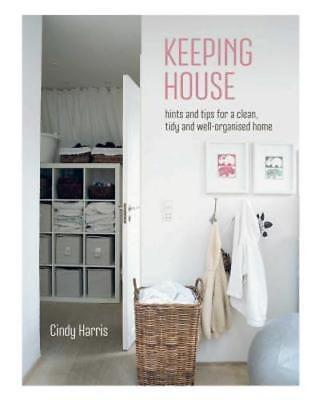 Keeping House: Hints and Tips for a Clean, Tidy and Well-Organized Home: Used