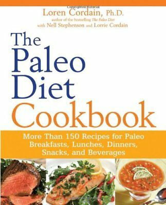 The Paleo Diet Cookbook: More Than 150 Recipes for