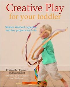 "Steiner Waldorf Book - ""Creative Play for Your Toddler"""