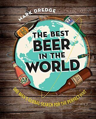 (Good)-The Best Beer in the World: One man's globe search for the perfect pint (Best Beer In London)