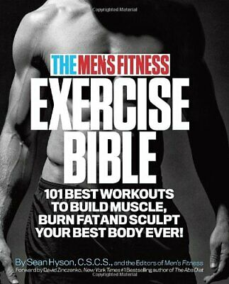 The Men's Fitness Exercise Bible: 101 Best Workouts To Build Muscle, Burn Fat