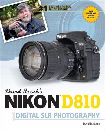 David Busch's Nikon D810 Guide to Digital SLR Photography 1