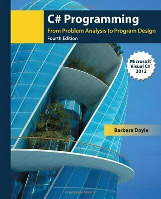 C# Programming: From Problem Analysis to Program Design by Doyle, Barbara Book
