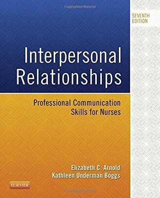Interpersonal Relationships: Professional Communication Skills for Nurses, (Interpersonal Relationships Professional Communication Skills For Nurses 7e)