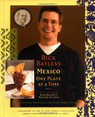 Rick Bayless Mexico One Plate At A