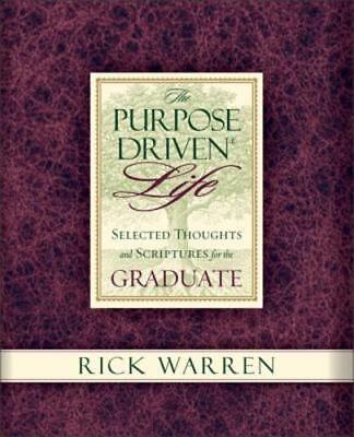Purpose Driven Life Selected Thoughts and Scriptures for the Graduate by - Graduation Scriptures