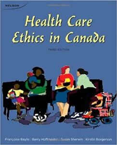 Health care ethics in Canada 3rd edition by Bayliss