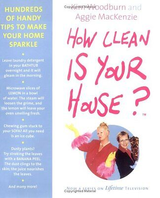 How Clean Is Your House? Hundreds of Handy Tips to Make Your Home Sparkle by Agg