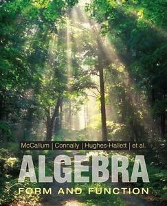 Algebra : Form and Function by William G. McCallum, Deborah Hughes-Hallett,...