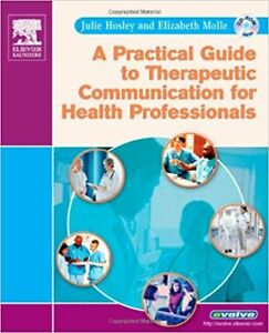 A Practical Guide to Therapeutic Communication for Health Prof