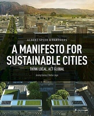 Albert Speer   Partner  A Manifesto For Sustainable Cities  Think Local  Act