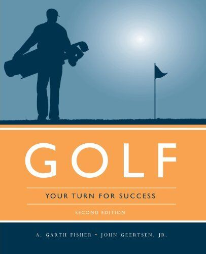 NEW Golf: Your Turn For Success by A. Garth Fisher