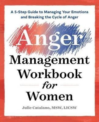 The Anger Management Workbook For Women A 5 Step Guide To Manag    9781939754721