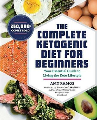 Купить Ramos Amy - The Complete Ketogenic Diet for Beginners Essential Guide Living Keto Lifestyle