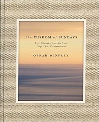 The Wisdom Of Sundays  Life Changing Insights And Inspirational By Oprah Winfrey