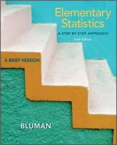 Elementary Statistics Step by step Approach Sixth Edition
