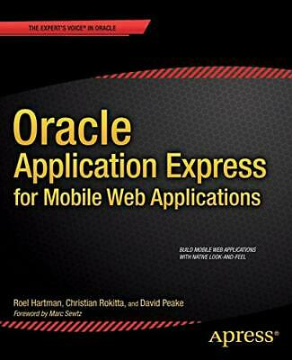 Oracle Application Express for Mobile Web Applications by McGhan, Dan (Oracle Application Express For Mobile Web Applications)