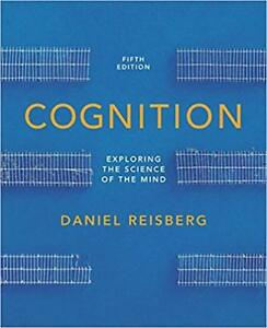 Cognition: Exploring the Science of the Mind (5th)