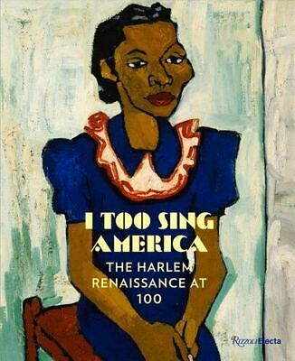 I Too Sing America The Harlem Renaissance at 100 by Wil Haygood  #15736