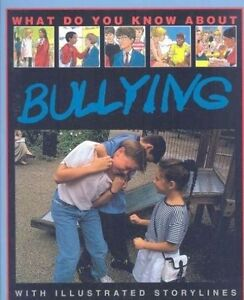 What Do You Know about Bullying: With Illustrated Storylines by Sanders, Pete