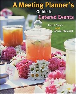 A Meeting Planner's Guide to Catered Events Paperback