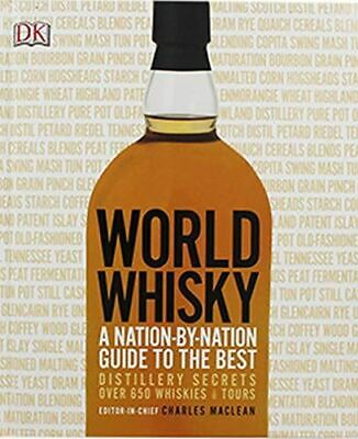 Like New, World Whisky: A Nation-By-Nation Guide to The Best, Charles Maclean, H