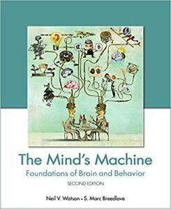 The Mind's Machine: Foundations of Brain and Behaviour (2nd Ed.)