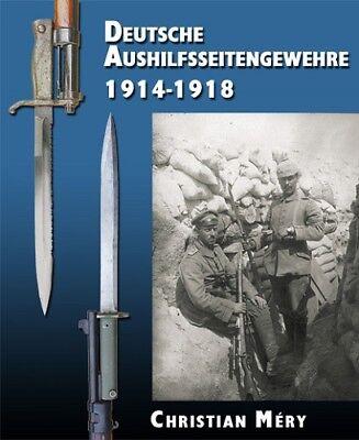 Mery: DEUTSCHE AUSHILFSSEITENGEWEHRE 1914-1918 Blankwaffen Bajonette Bildband