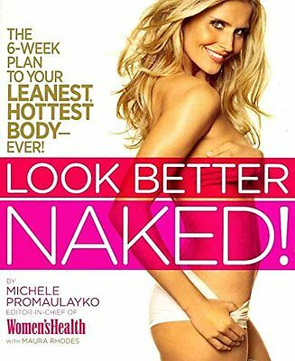 Book - Health - Look Better Naked by Michele Promaulayko - Hardcover