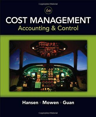 Cost Management: Accounting and Control by Hansen, Mowen & Guan, 6th Edition