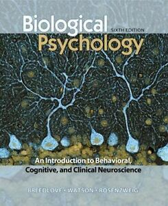 Biological Psychology : An Introduction to Behavioral and Cognitive  Neuroscience by S  Marc Breedlove, Mark R  Rosenzweig and Neil V  Watson  (2010,