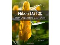 NIKON D3100 - From Snapshots to Great Shots Paperback