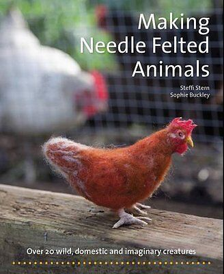 Making Needle-Felted Animals by Steffi Stern New Paperback Book