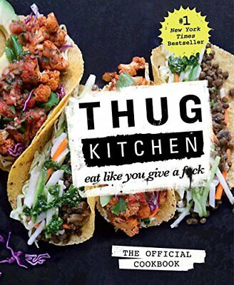 Thug Kitchen: The Official Cookbook: Eat Like You Give a F*ck (digital )