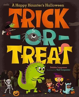 Trick-or-Treat: A Happy Haunters Halloween by Debbie Leppanen  - Trick-or-treat A Happy Haunters Halloween