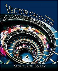 Vector Calculus 3rd Edition - Susan Jane Colley