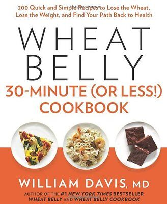 Wheat Belly 30-Minute (or Less!) Cookbook by William Davis (Hardback, 2014) New
