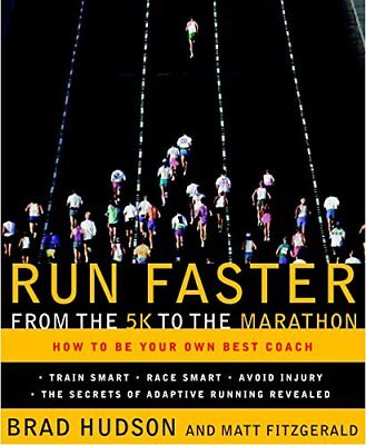 Run Faster from the 5K to the Marathon: How to Be Your Own Best Coach-Brad