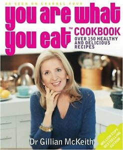 You Are What You Eat Cookbook By Gillian McKeith. 9780718147976