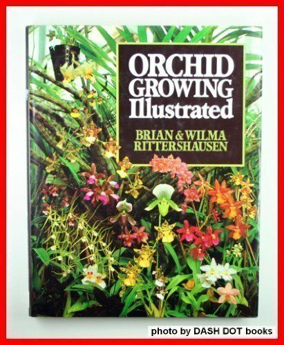 Orchid Growing Illustrated,Brian Rittershausen, Wilma Rittershausen, Andrew Coo