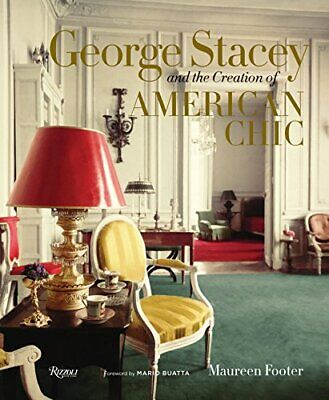George Stacey and the Creation of American Chic by Footer, (George Stacey And The Creation Of American Chic)