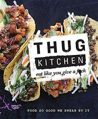 Thug Kitchen: Eat Like You Give a Fuck