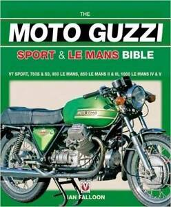 The Moto Guzzi Sport & Le Mans Bible by Ian Falloon Blacktown Blacktown Area Preview