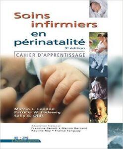 SOINS INFIRMIERS EN PÉRINATALITÉ 3e ÉDITION MARCIA L. LONDON